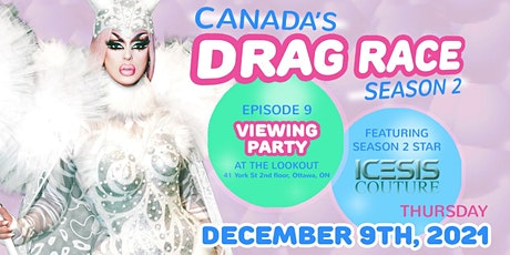 Canada's Drag Race  - Viewing Party (Episode 9) - with Icesis @The Lookout tickets