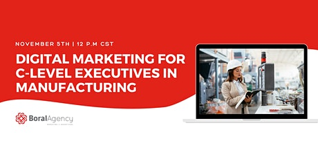 Digital Marketing for C-Level Executives in Manufacturing tickets