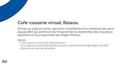Café-causerie virtuel de Bell - Réseau (Français) tickets