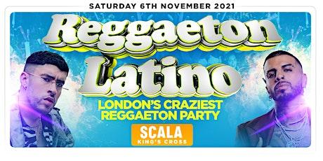REGGAETON LATINO - LONDON'S CRAZIEST REGGAETON PARTY @ SCALA KINGS CROSS tickets