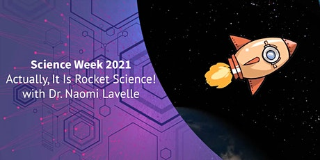 Actually, it is Rocket Science with Dr. Naomi Lavelle tickets