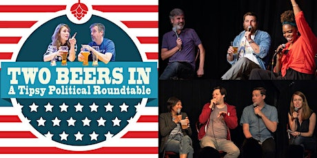 Two Beers In - A Tipsy Political Roundtable tickets