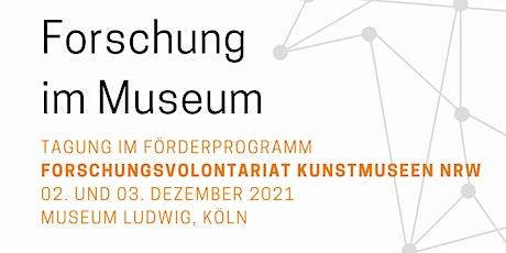 """Tagung """"Forschung im Museum"""" - Forschungsvolontariat Kunstmuseen NRW Tickets"""