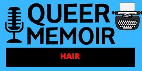 Queer Memoir: Hair tickets