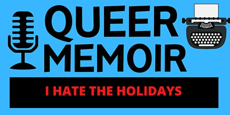 Queer Memoir: I Hate The Holidays tickets