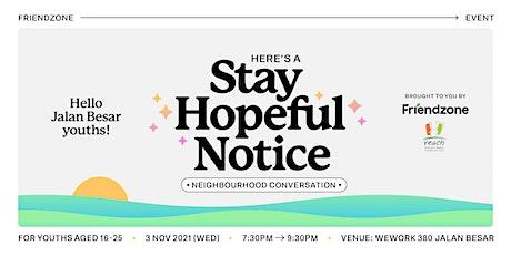 Friendzone Jalan Besar: #StayHopefulNotice tickets