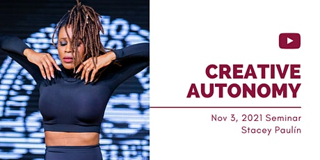 Creative Autonomy ft. Stacey Paulín - DTP Seminar tickets
