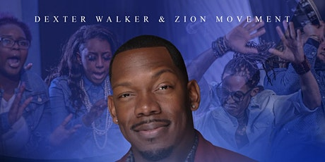 Dexter Walker and Zion Movement Bring The Choir Back The Experience Concert tickets