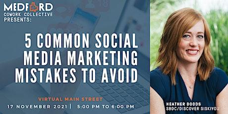 5 Common Social Media Marketing Mistakes to Avoid tickets