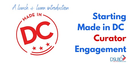 Lunch & Learn about Made in DC CURATOR Engagement tickets