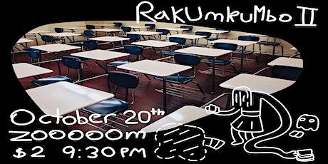 Rakumkumbo II: School's Out for Summer tickets