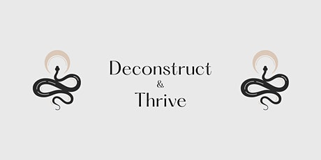 Deconstruct & Thrive! tickets