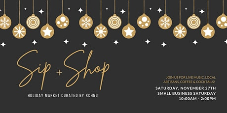 Sip & Shop: A Holiday Market Curated by The Exchange tickets