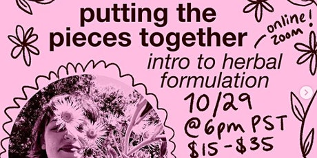 Putting the Pieces Together: Intro to Herbal Formulation tickets
