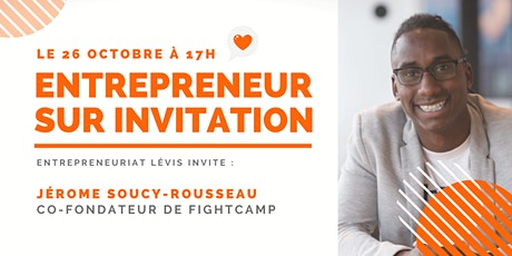 Entrepreneur sur invitation avec Jérome Soucy-Rousseau, COO de FightCamp billets