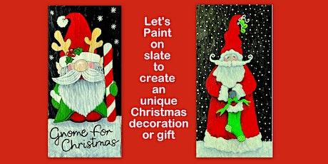 Paint a Christmas Gnome or Santa  on a 100 yr old Slate Shingle tickets