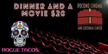 Rogue Taco and Pocono Cinema Present - Dinner and a Movie tickets