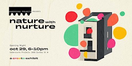 Nature with Nurture Exhibit Opening Night tickets