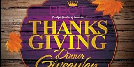 2021 BBOT'S Thanksgiving  Dinner Giveaway tickets