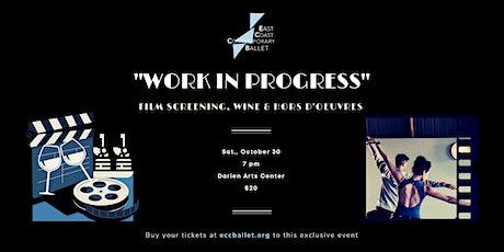 """""""WORK IN PROGRESS"""" Film Screening, Wine & Hors D'oeuvres tickets"""