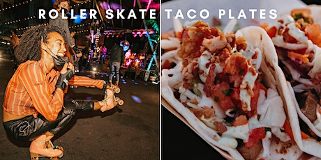 Roller Skate and Taco Plates tickets