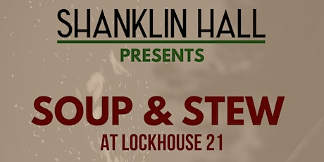 Shanklin Hall Presents: Soup & Stew at Lockhouse 21 tickets