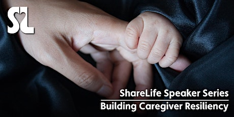ShareLife Speaker Series: Building Caregiver Resiliency tickets