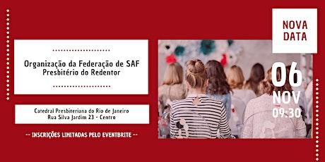 Organização da Federação de SAF Presbitério do Redentor ingressos