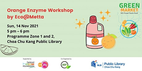 [Green Market] Orange Enzyme Workshop by Eco@Metta tickets