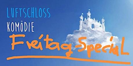 Comedy Show auf Deutsch: Luftschloss Komödie - Freitag Spezial Tickets
