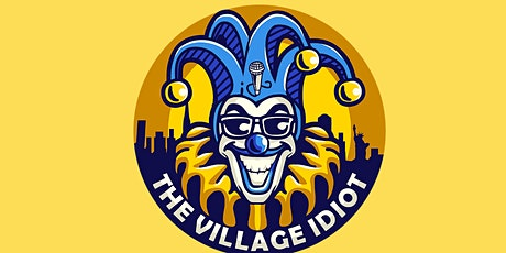THE SUNDAY SPECIAL edition of Village Idiot Comedy Show! tickets