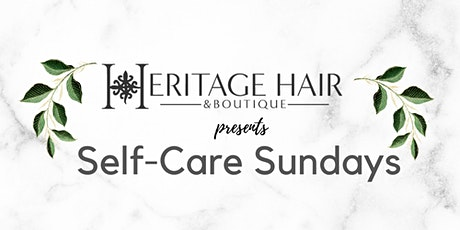 Self-Care Sundays at Heritage Hair & Boutique tickets
