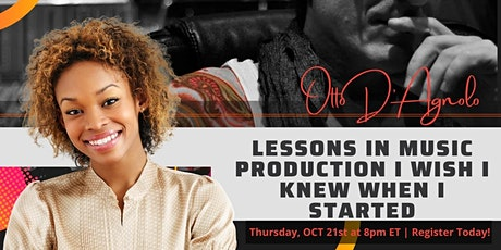 Lessons in Music Production I Wish I Knew When I Started with Otto D'Agnolo tickets