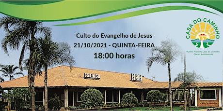 Culto do Evangelho de Jesus 21/10/21 - 18 HORAS ingressos