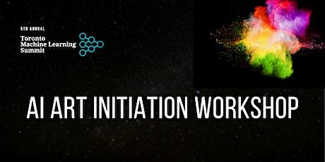 TMLS2021 Workshop: AI Art Initiation Workshop billets