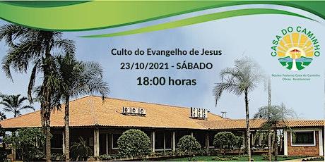Culto do Evangelho de Jesus 23/10/21 - 18 HORAS ingressos