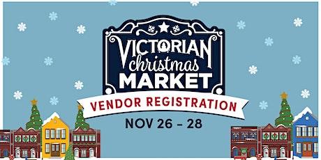 2021 Victorian Christmas Market Vendor Registration tickets