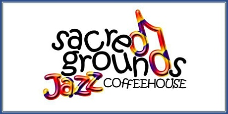 Sacred Grounds Jazz Coffeehouse tickets
