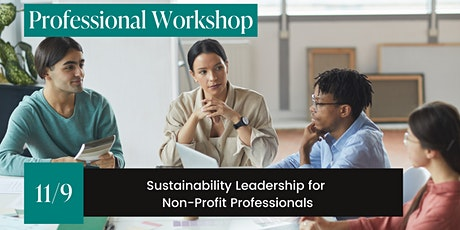 Workshop: Sustainability Leadership for Non-Profit Professionals tickets