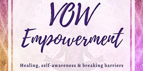 VOW Empowerment: Healing, Self-Awareness, & Breaking Barriers tickets