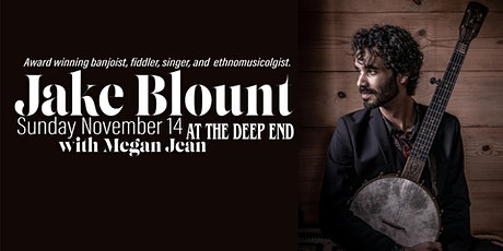 Jake Blount with Megan Jean at The Deep End tickets