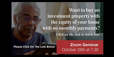 Helping Seniors Gain Financial Freedom!  Your Home, Your Money No Payments! tickets