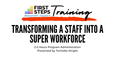 Transforming a Staff into a Super Workforce (2.0 Program Administration) tickets