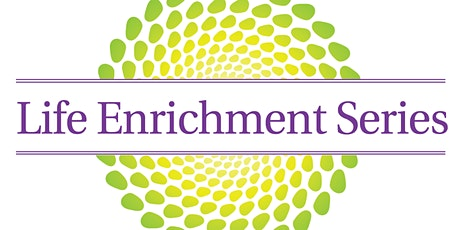 Copy of Life Enrichment November Dinner & Discussion tickets