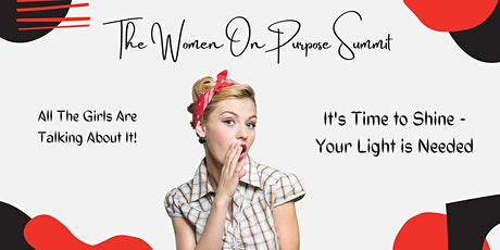 The Women On Purpose Summit - It's Time to Shine - Your light is Needed tickets