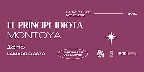 El Príncipe Idiota + Montoya x Club 73 entradas
