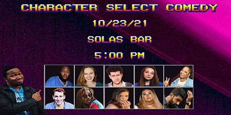 Character Select Comedy - LIVE at Solas Bar! tickets