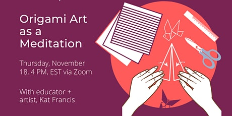 Origami Art as a Meditation with artist, Kat Francis tickets