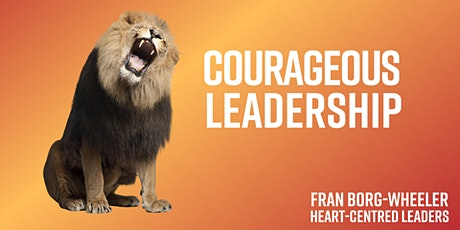 Courageous Leadership and Thriving in Change tickets