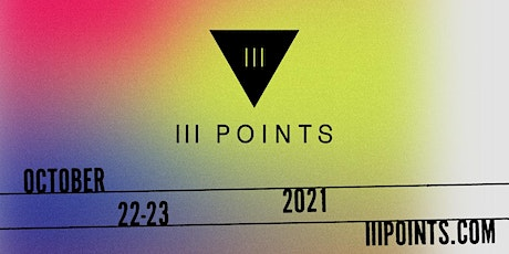 2021 III Points - 2-Day General Admission tickets